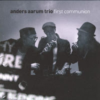 Anders Aarum Trio: First Communion (2006)