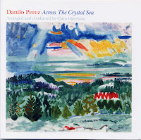 Danilo Perez: Across the Crystal Sea (2008)
