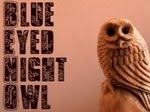 Blue Eyed Night Owl