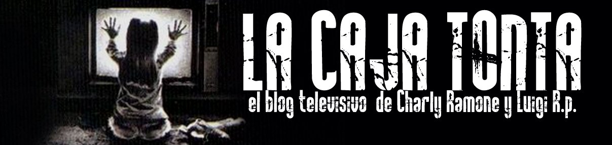 La caja tonta - El blog televisivo
