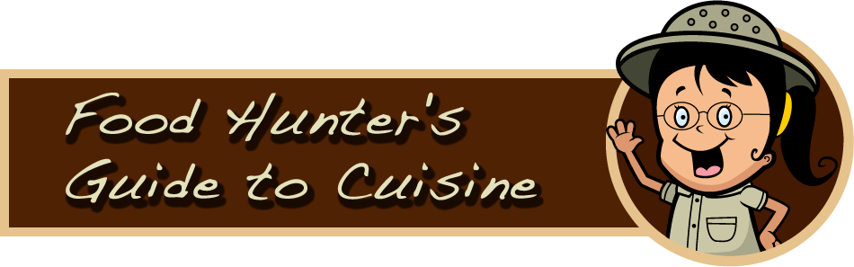Food Hunter&#39;s Guide to Cuisine