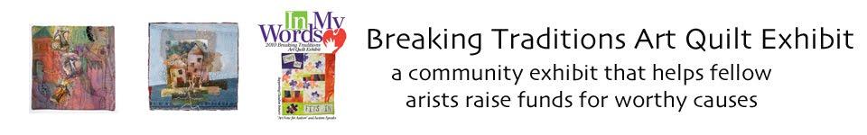 Breaking Traditions Art Quilt Exhibit