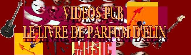 """Vidéos Pub """" le livre de parfum d'Elin"""""""