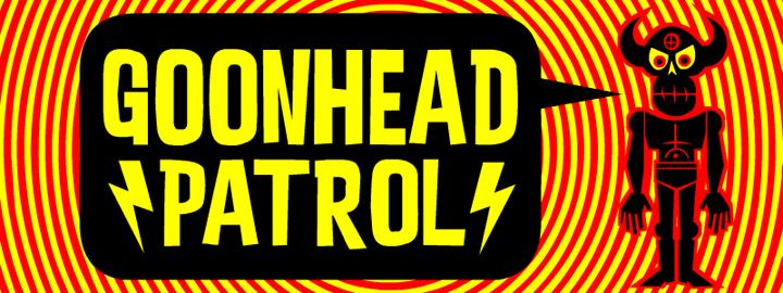 Goonhead Patrol