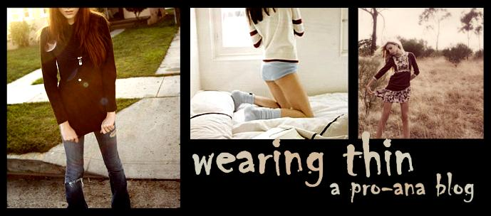 Wearing Thin - a pro-ana blog