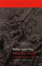 """Alejandro Magno. Conquistador del mundo"" Robin Lane Fox"