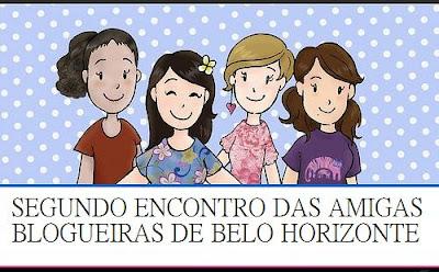 SEGUNDO ENCONTRO DE BLOGUEIRAS DE BH