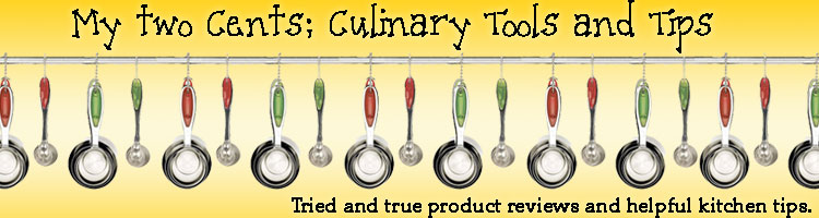 My Two Cents: Culinary Tools and Tips