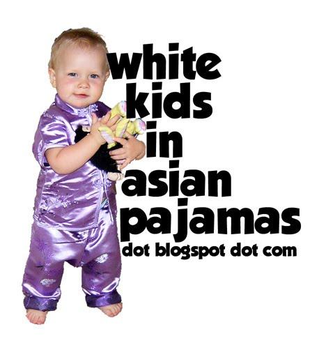 White Kids in Asian Pajamas
