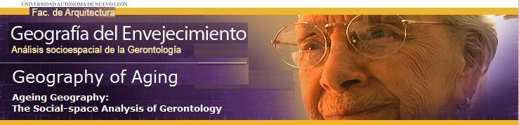 Geografia del Envejecimiento-Gerontología Ambiental. Geography of aging-Environmental Gerontology