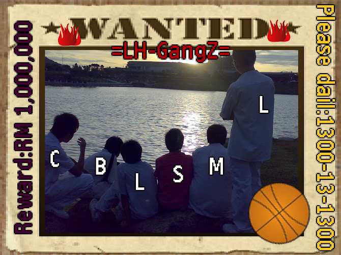 =The LH-GangZ=..WANTED..xD