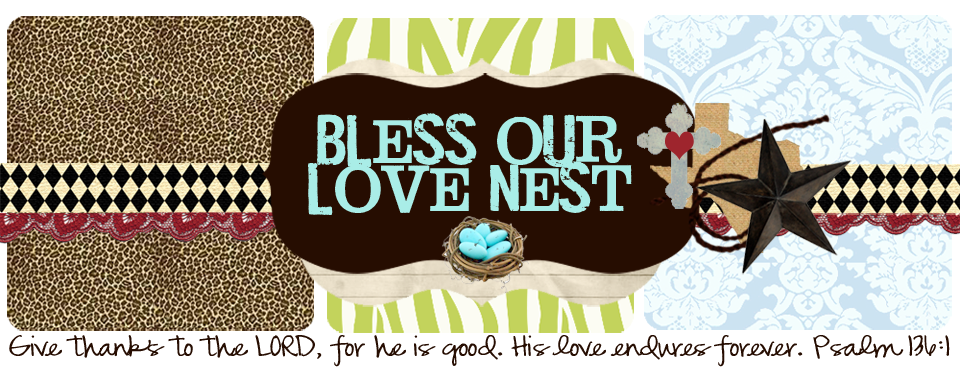 Bless Our Love Nest