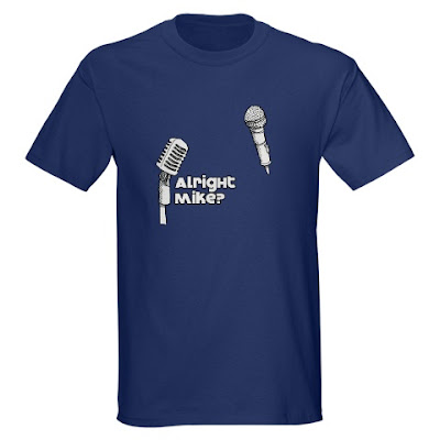 alright mike? microphone joke t shirt