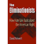 "A conversation with Dave Neiwert about ""The Eliminationists: How Hate Talk Radicalized the Right"