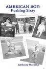 American Boy: Pushing Sixty
