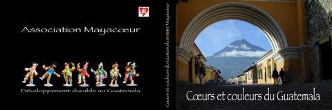 Le livre Cœurs et couleurs du Guatemala est disponible depuis Noël 2008