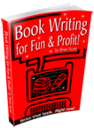 <b>Book Writing for Fun & Profit!</b>