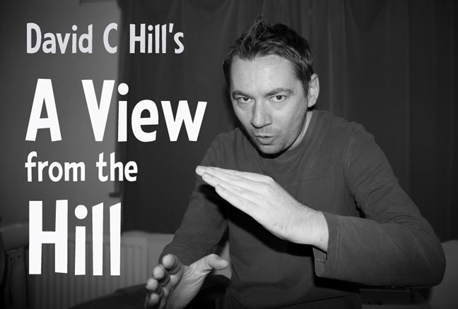David C Hill's A View from the Hill