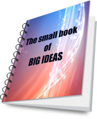 FREE eBook - The small book of BIG IDEAS when you signup Newsletter Subscription!