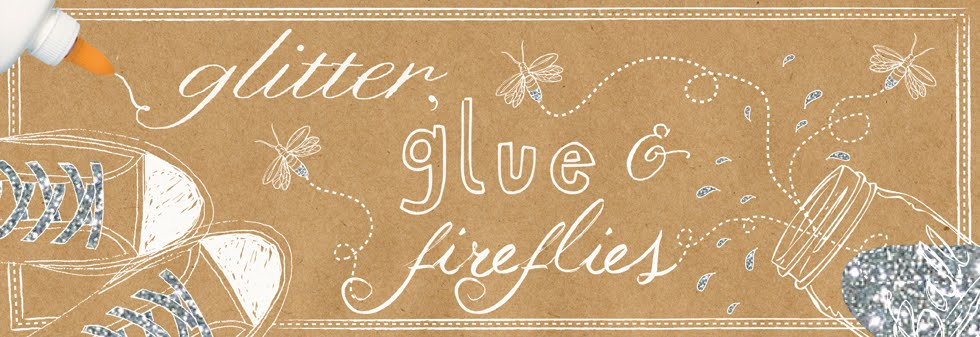 glitter, glue and fireflies
