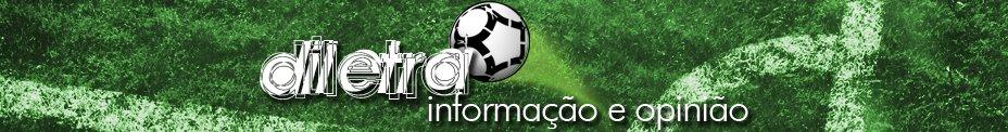 DILETRA - Futebol com informação, opinião e humor
