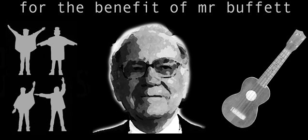 For The Benefit Of Mr Buffett