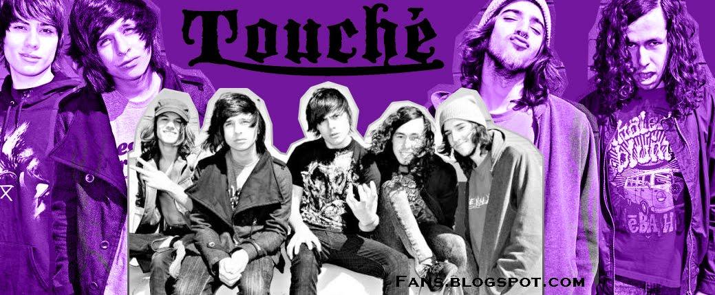 Touché fans