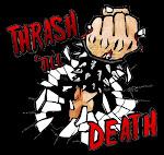 ¡THRASH TILL DEATH!