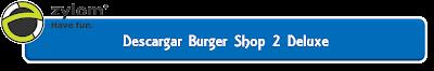 Descargar Burger Shop 2 Deluxe