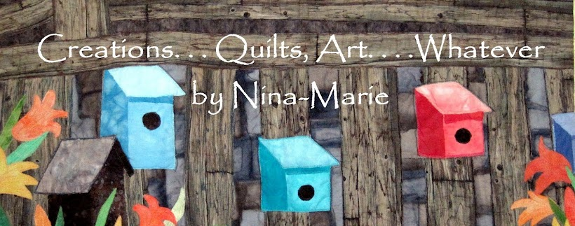 Creations -  Quilts, Art, Whatever by Nina-Marie Sayre