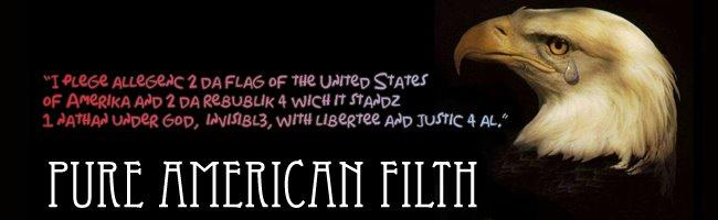 Pure American Filth