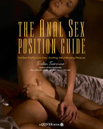 Miss Taormino also wrote The Anal Sex Position Guide, which is quite amazing ...