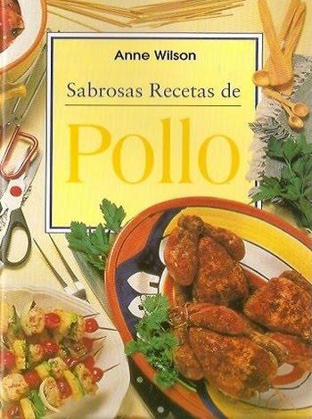 Sabrosas Recetas de Pollo por  Anne Wilson