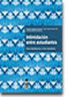 INTIMIDACION ENTRE ESTUDIANTES (A. Magendzo)