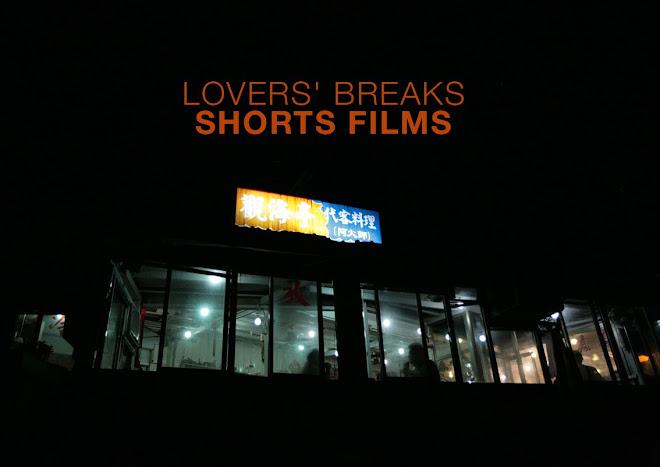 LOVERS' BREAKS SHORTS FILMS