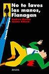 No te laves las manos, Flanagan (2006)