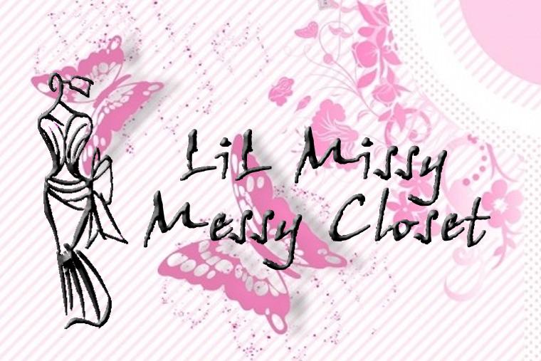 LiL Missy Messy Closet