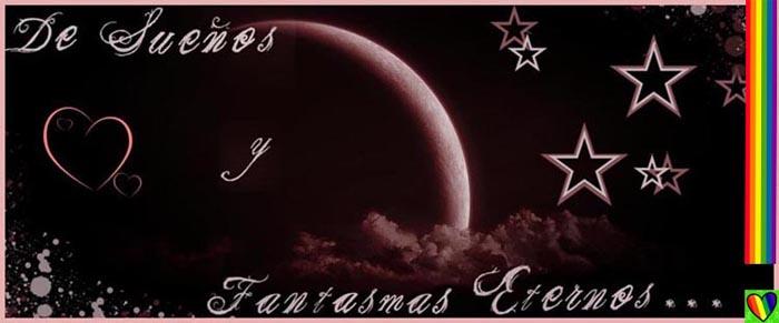...De sueños y fantasmas eternos...