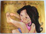 """""""Las manchas de Daniela"""" Wanda I. de J. Arvelo. Aparicio Distributors, inc. Puerto Rico. 2010"""
