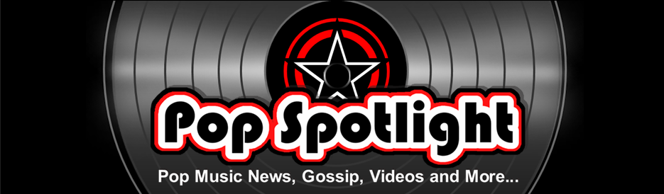 POP Spotlight: Pop Music News, Gossip, Videos & More...