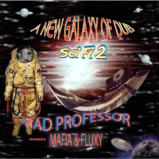 Mad Professor Meets Mafia & Fluxy - Sci-Fi 2: New Galaxy Of Dub