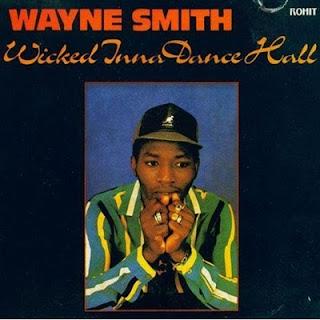 Wayne Smith - Wicked Inna Dancehall