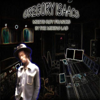 Gregory Isaacs - Meets Roy Francis In The Mixing Lab