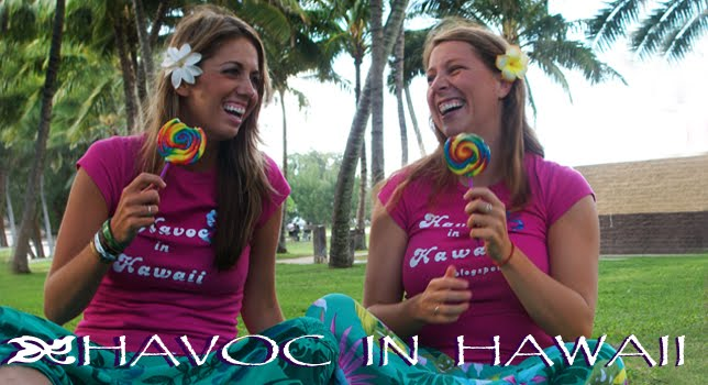 Havoc in Hawaii!!