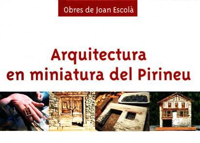 Imatges del Pirineu - Arquitectura en miniatura