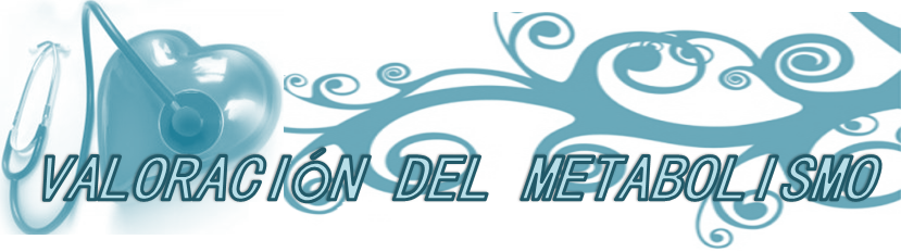 VALORACION DEL METABOLISMO