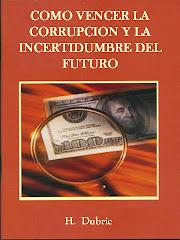 COMO VENCER LA CORRUPCION Y LA INCERTIDUMBRE DEL FUTURO