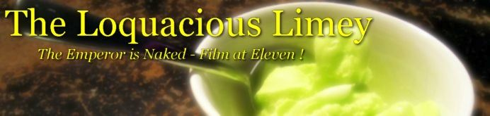The Loquacious Limey...