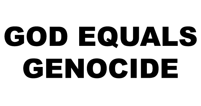 God Equals Genocide