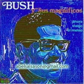 Bush Y Su Nuevo Sonido A Chiricano